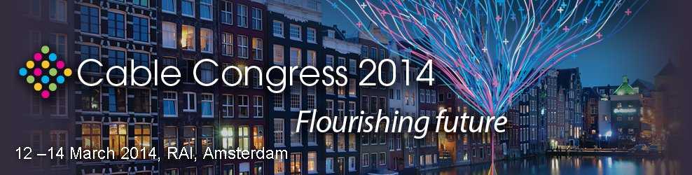 Cable Congress 2014. RAI Amsterdam