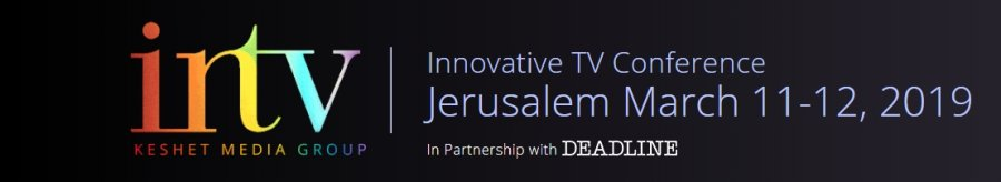 Innovative TV Conference Jerusalem March 11-12, 2019