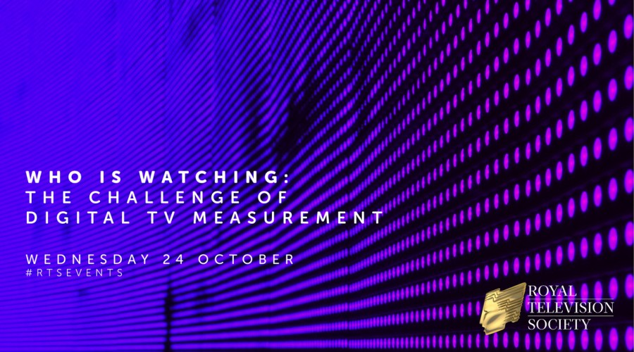 Who is watching? The challenge of digital TV measurement. 24th October, 2018